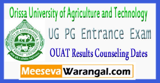 OUAT UG PG Entrance Exam Results Counseling Dates 2018