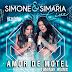 Lançamento: Simone e Simaria - Amor de Motel (FUN.MiX)