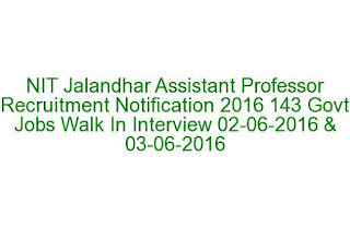 NIT Jalandhar Assistant Professor Recruitment Notification 2016 143 Govt Jobs Walk In Interview