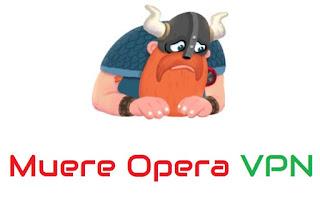 Muere la aplicación de Opera VPN