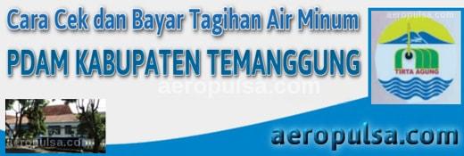 Cara cek dan bayar tagihan rekening PDAM Kabupaten Temanggung