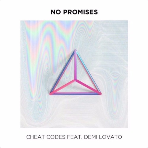 <b>No Promises</b> - <b>Cheat Codes</b> ft. Demi Lovato lyrics