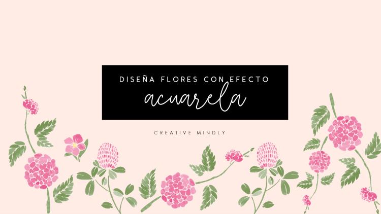 Creative Mindly Colorear Flores Con Acuarelas Digitales Sin Photoshop