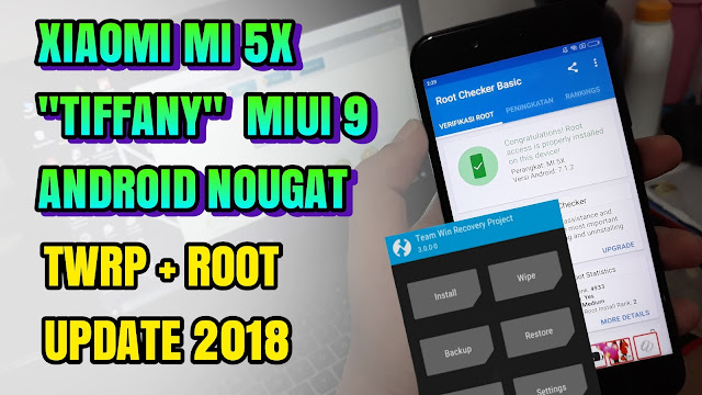 Xiaomi Mi 5x (tiffany) Instal Twrp + Root MIUI 9 Android Nougat 7 Latest 2018 (100% Work)