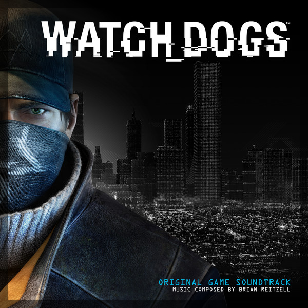 Brian Reitzell - Watch Dogs (Original Game Soundtrack) Cover