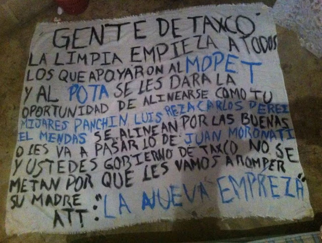 """NARCOMANTA: """"Gente de Taxco, la limpia empieza, ALINIENSE"""" gobierno no se metan o les romperemos la madre Att: La Nueva Empresa"""