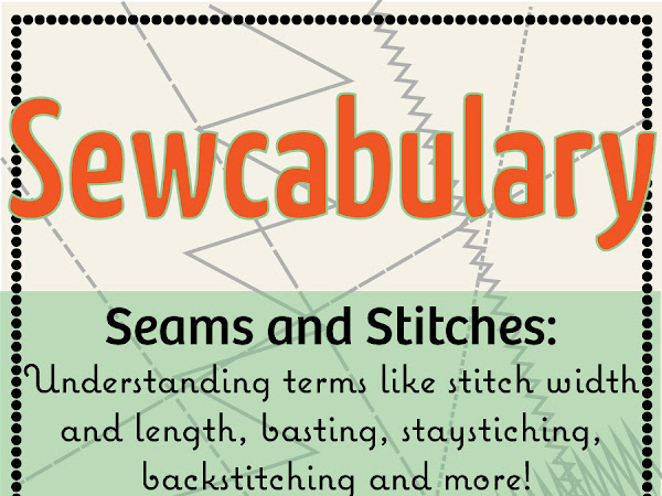Sewcabulary: Seams & Stitches. Plus a Free Printable Guide to Stitch Length & Width!
