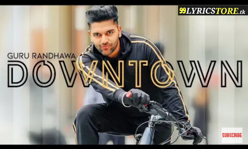 Latest Song Lyrics, latest panjabi song lyrics, Guru Randhawa song lyrics