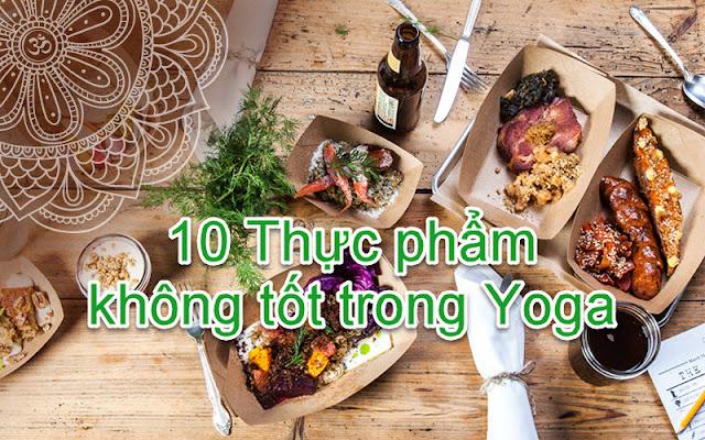 10 Thực phẩm cần tránh khi tập Yoga