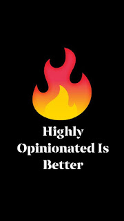Highly Opinionated Things Are Better Than Others!