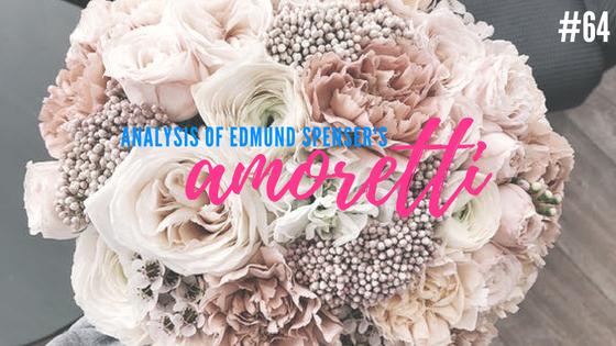 Amoretti #64 by Edmund Spenser- Analysis