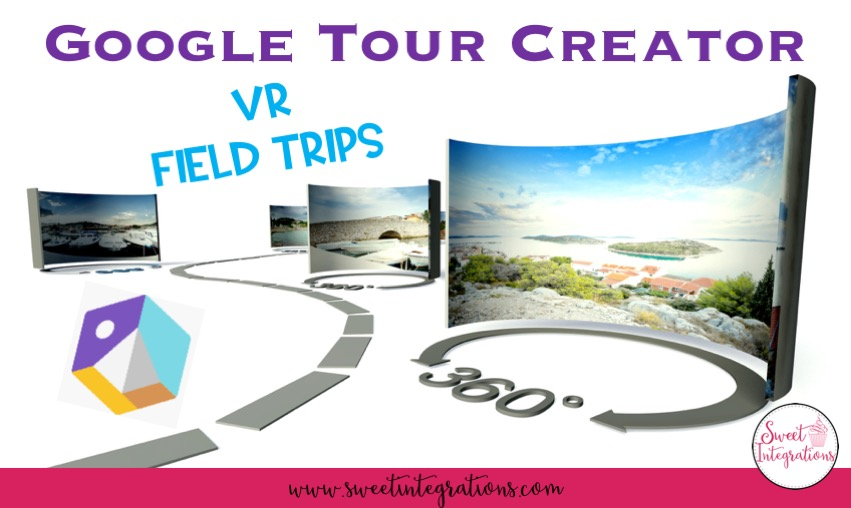 Virtual Field Trips With Google Tour Creator