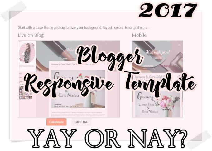 Responsive Template Baru dari Blogger 2017, Yay or Nay?