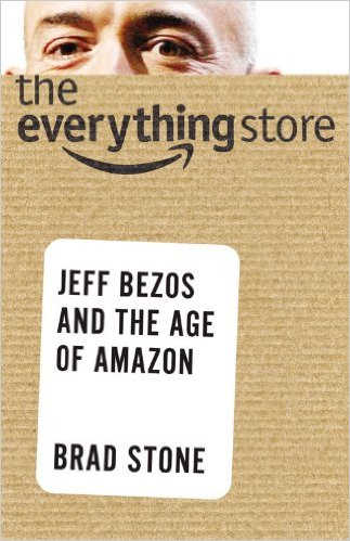The everything store: Jeff Bezos anh the Age of Amazon