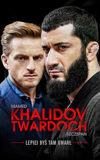 Mamed Khalidov, Szczepan Twardoch. Lepiej, byś tam umarł.