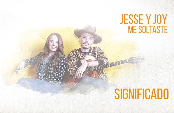 Me Soltaste significado de la canción Jesse Joy.