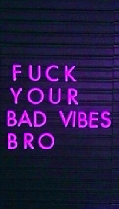 Fuck your bad vibes bro! #quotes #vibes #feelings #thoughts #relatable
