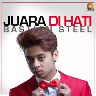 Download Lagu terbaru Bastian Steel - Juara di hati