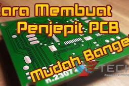 Cara Membuat Penjepit PCB Mudah Banget
