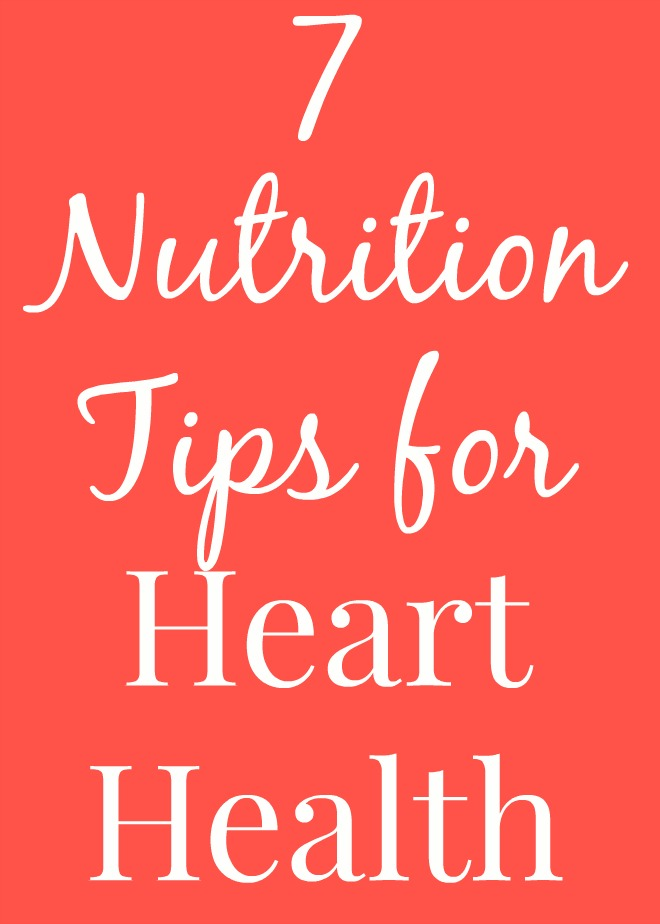 7 Nutrition Tips for Heart Health