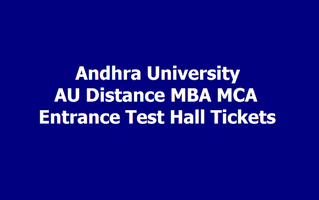 AU SDE Distance MBA MCA Entrance Test Hall tickets 2019, Exam Date on August 25