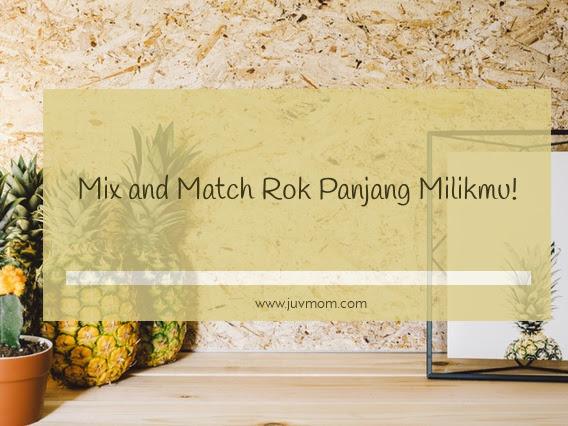 Mix and Match Rok Panjang Milikmu!