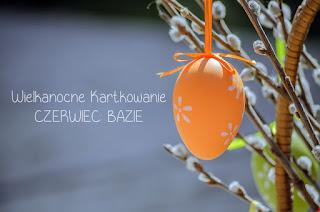 Wielkanocne Kartkowanie - czerwiec