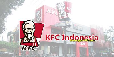 Lowongan KFC Indonesia Terbaru 2020