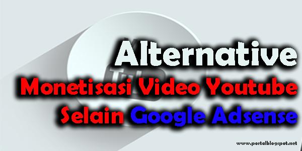 Alternative Monetisasi Video Youtube Selain Google Adsense