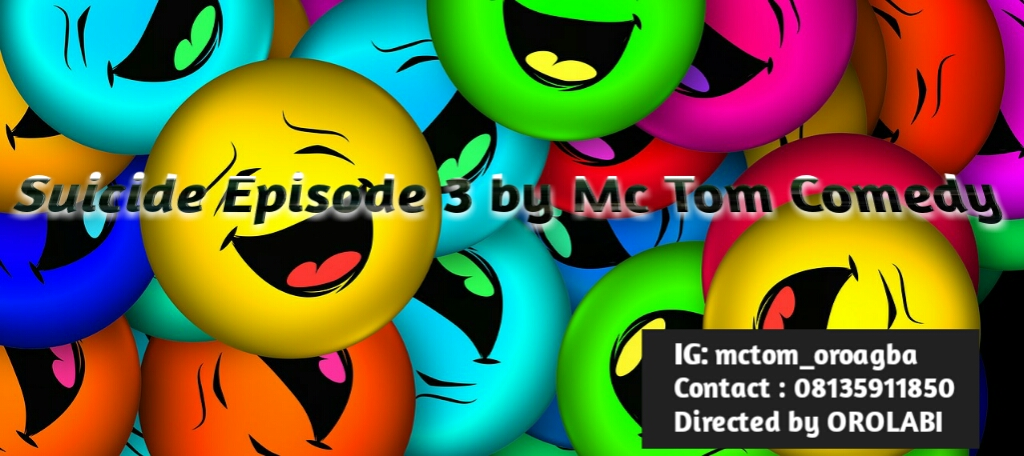 Must Watch: Suicide Episode 3 by Mc Tom Comedy