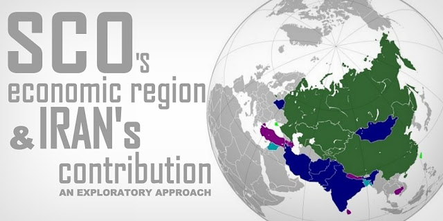 OPINION | SCO's Economic Region & Iran's Contribution : An Exploratory Approach