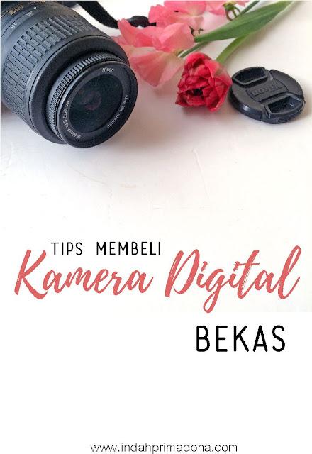 kamera digital bekas, tips membeli kamera digital bekas,kamera digital bekas berkualitas, kamera digital bekas murah