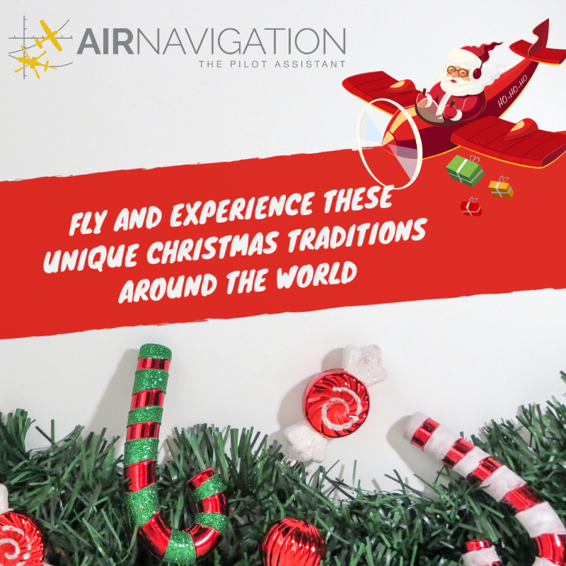 Christmas Traditions Around The World.Fly And Experience These Unique Christmas Traditions Around