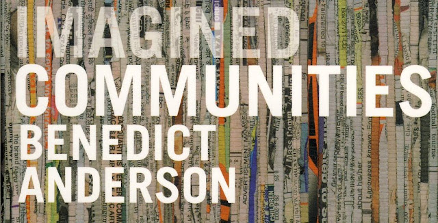 imagined communities benedict anderson Benedict anderson- imagined communities imagined communities is a concept coined by benedict anderson he believes that a nation is a community socially constructed, imagined by the people who perceive themselves as part of that group.
