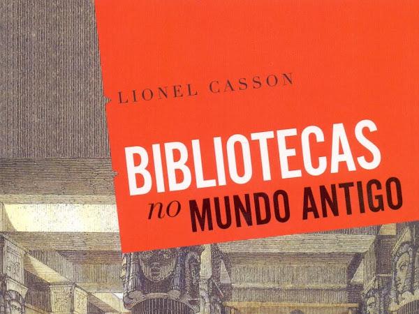 [Resenha] Bibliotecas no Mundo Antigo, de Lionel Casson e Vestígio (Grupo Autêntica)