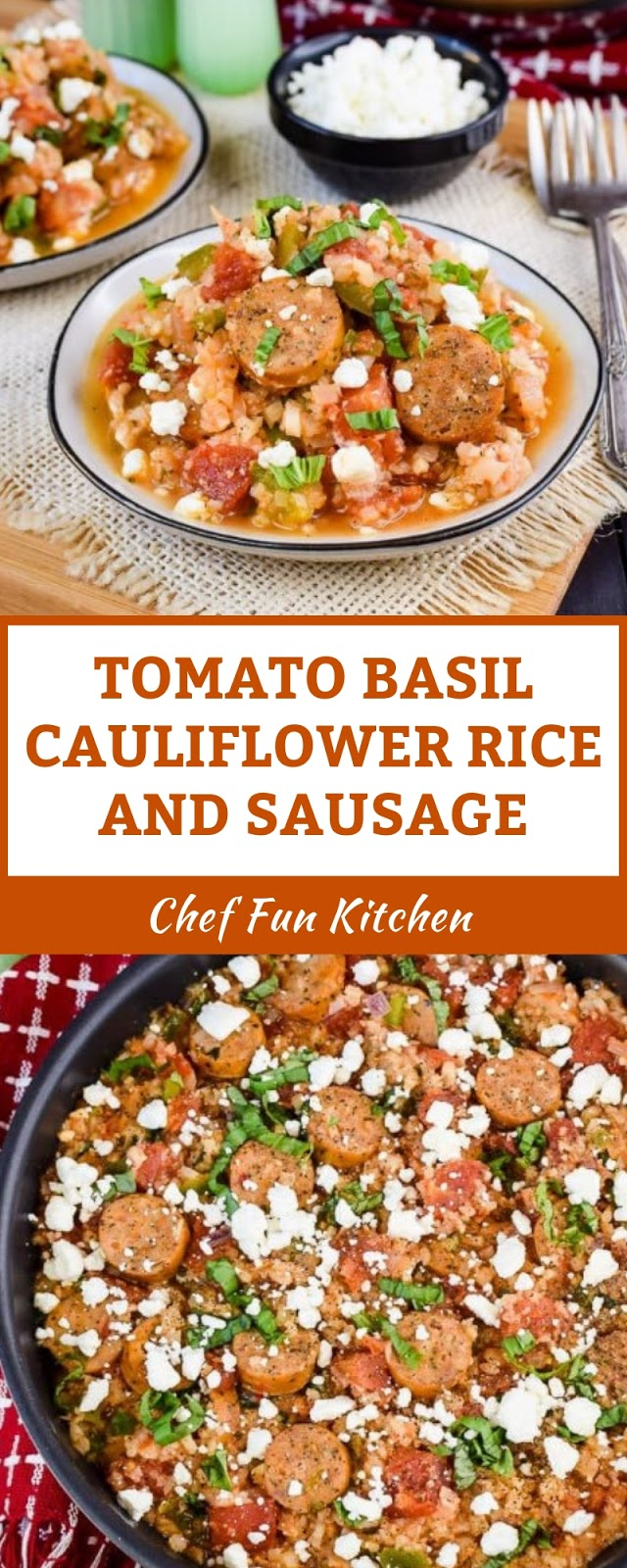 TOMATO BASIL CAULIFLOWER RICE AND SAUSAGE