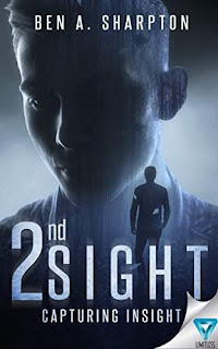 2nd Sight: Capturing Insight - a paranormal thriller by Ben A. Sharpton