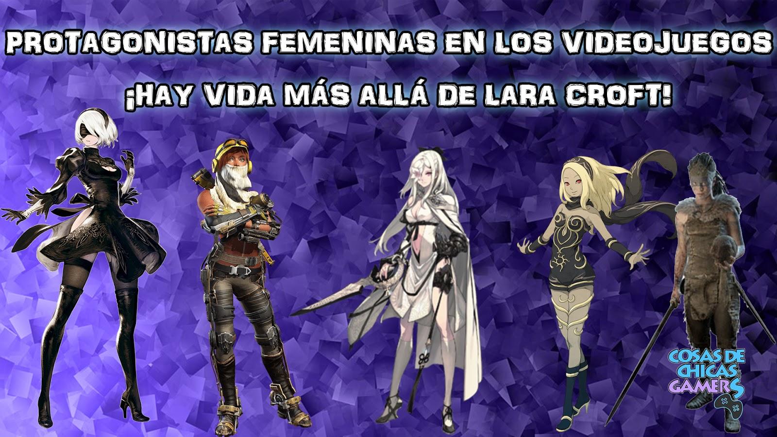 Videojuegos Protagonizados Por Mujeres Hay Vida Mas Alla De Lara