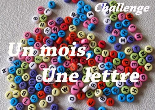 http://lecturienne.blogspot.fr/2014/07/challenge-un-mois-une-lettre.html