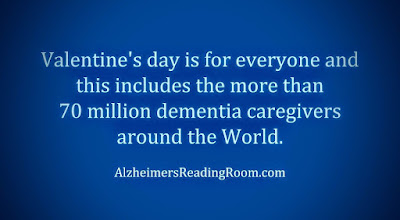 Valentine's day is for everyone including Alzheimer's and dementia caregivers.