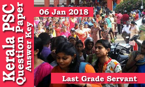 Kerala PSC - Last Grade Servant (Paper Code C) Exam Conducted on 06 Jan 2018 Answer Key