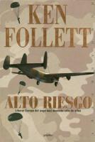 Alto riesgo – Ken Follett