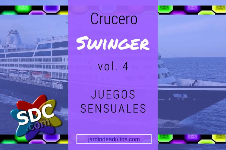 Crucero swinger SDC Vol. 4 juegod sensuales