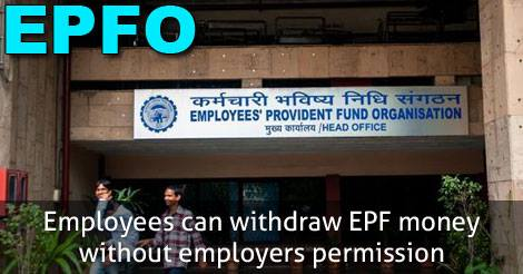 employees can withdraw EPF money without employers permission