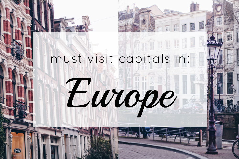 must visit capitals in europe