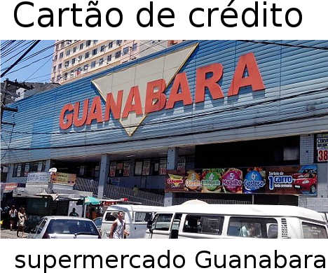Como Fazer o cartão Guanabara Card