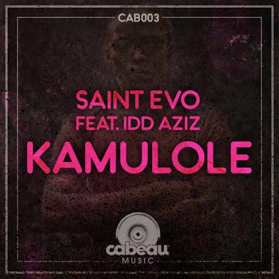 Saint Evo Feat. Idd Aziz - Kamulole (Original mix) [Download]