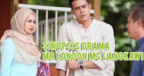 Sinopsis Drama Mr London Ms Langkawi Lakonan Zul Ariffin dan Izara Aishah