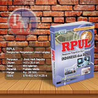 RPUL - Rangkuman Pengetahuan Umum Lengkap Indonesia dan Dunia | Rp. 26.000,-