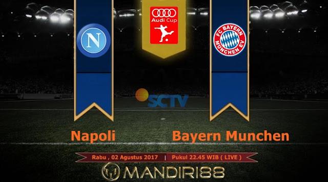 Prediksi Bola : Napoli Vs Bayern Munchen , Rabu 02 Agustus 2017 Pukul 22.45 WIB @ SCTV